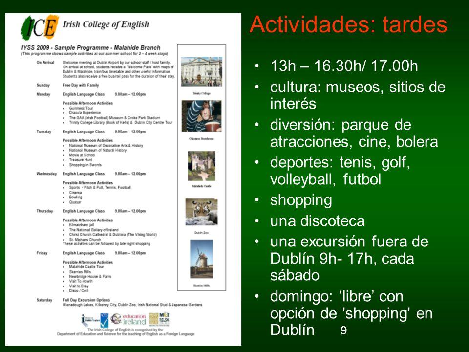 Actividades: tardes 13h – 16.30h/ 17.00h