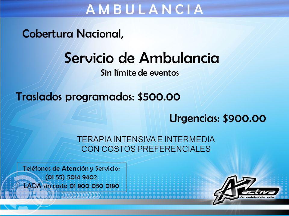 A M B U L A N C I A Servicio de Ambulancia Cobertura Nacional,