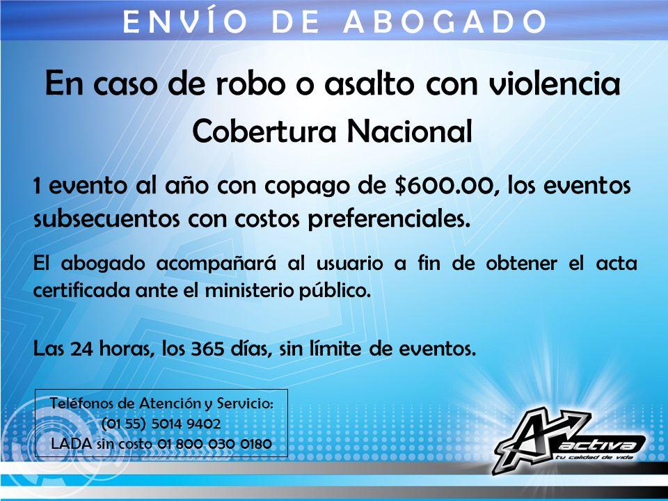 En caso de robo o asalto con violencia