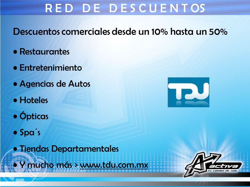 R E D D E D E S C U E N T OSDescuentos comerciales desde un 10% hasta un 50% Restaurantes. Entretenimiento.