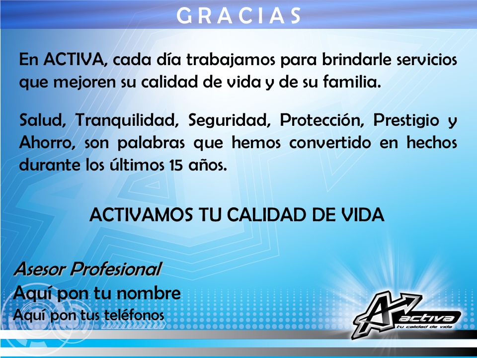 G R A C I A S ACTIVAMOS TU CALIDAD DE VIDA Asesor Profesional