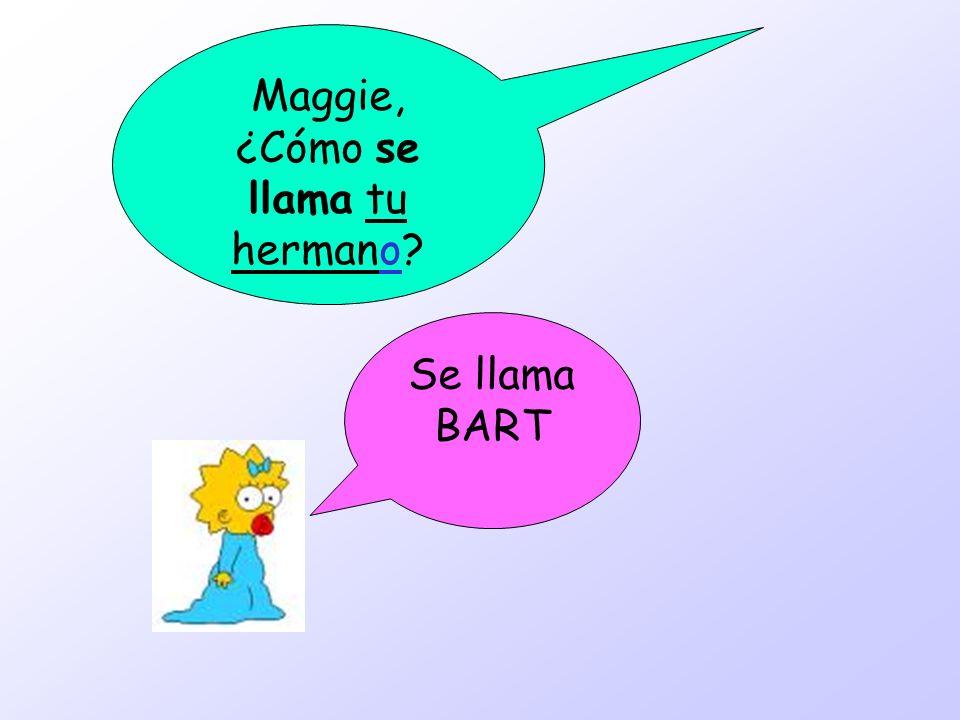 Maggie, ¿Cómo se llama tu hermano