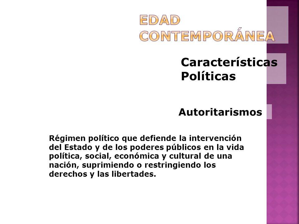 Edad Contemporánea Características Políticas Autoritarismos