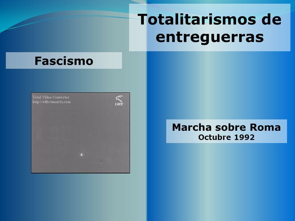 Totalitarismos de entreguerras Marcha sobre Roma Octubre 1992