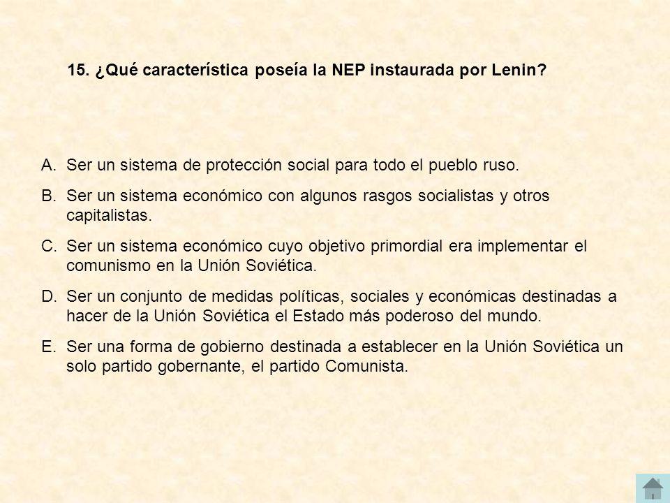 15. ¿Qué característica poseía la NEP instaurada por Lenin