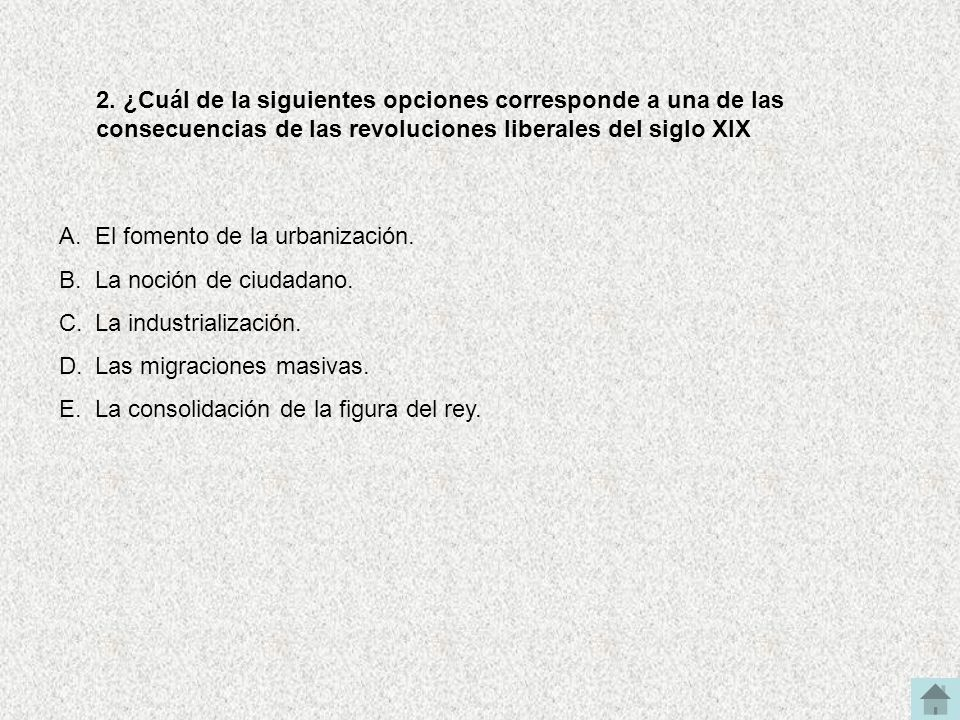 2. ¿Cuál de la siguientes opciones corresponde a una de las consecuencias de las revoluciones liberales del siglo XIX