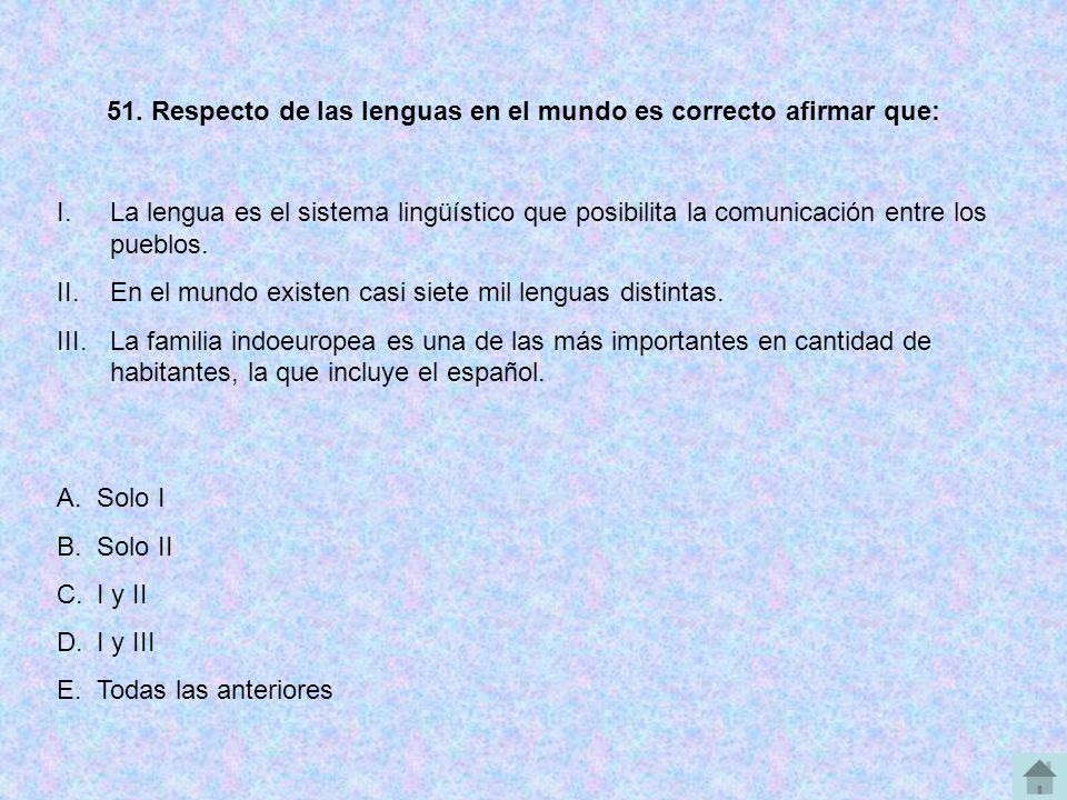 51. Respecto de las lenguas en el mundo es correcto afirmar que: