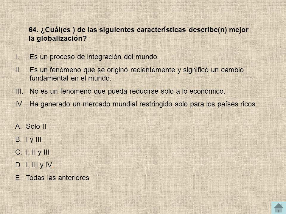 64. ¿Cuál(es ) de las siguientes características describe(n) mejor la globalización