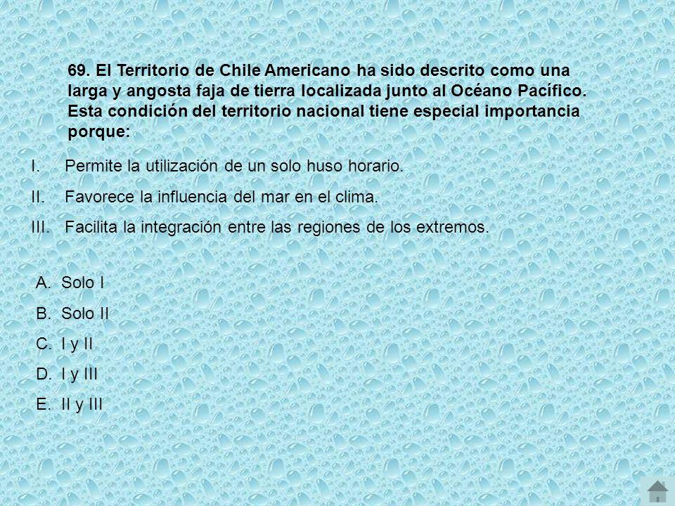 69. El Territorio de Chile Americano ha sido descrito como una larga y angosta faja de tierra localizada junto al Océano Pacífico. Esta condición del territorio nacional tiene especial importancia porque: