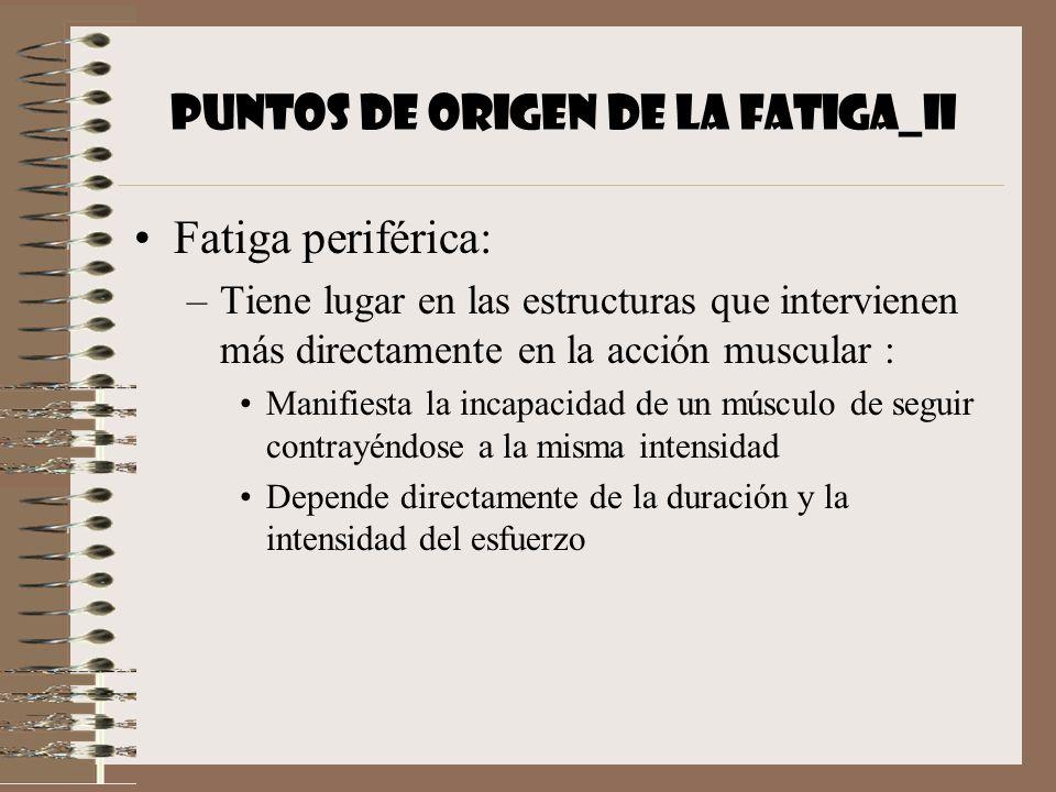 PUNTOS DE ORIGEN DE LA FATIGA_II
