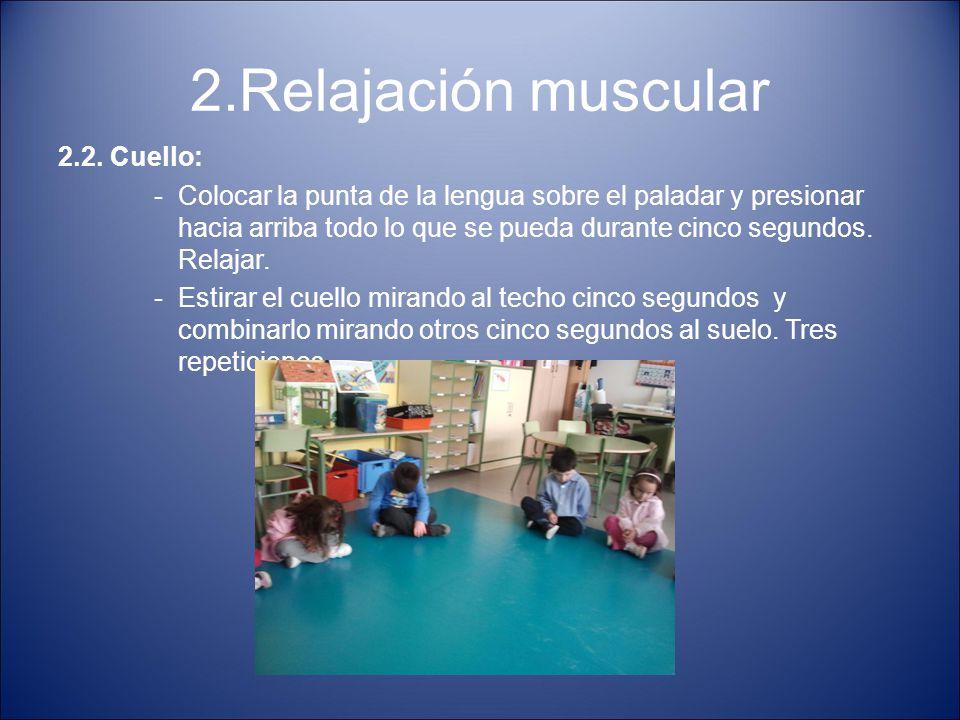 2.Relajación muscular 2.2. Cuello: