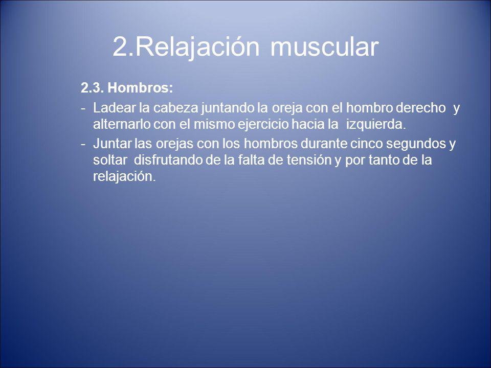 2.Relajación muscular 2.3. Hombros: