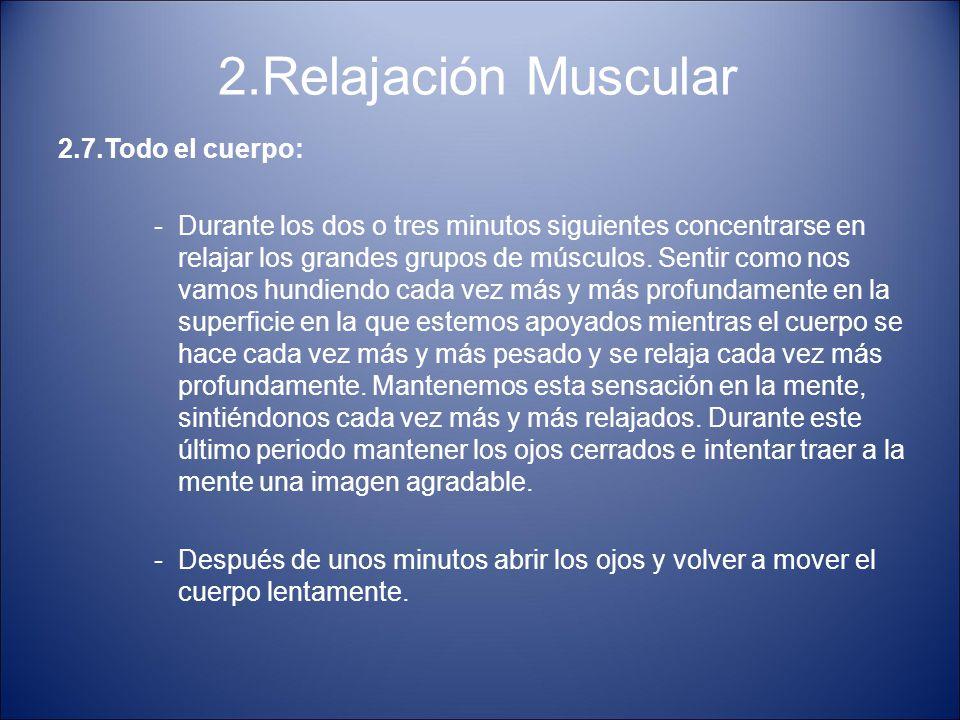 2.Relajación Muscular 2.7.Todo el cuerpo: