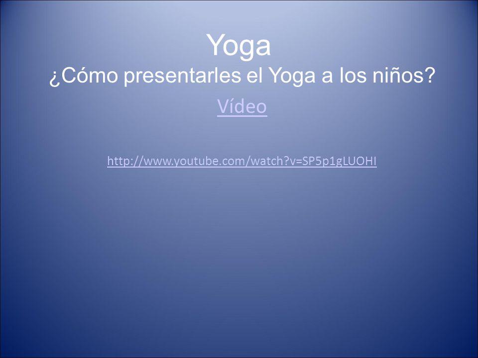 ¿Cómo presentarles el Yoga a los niños