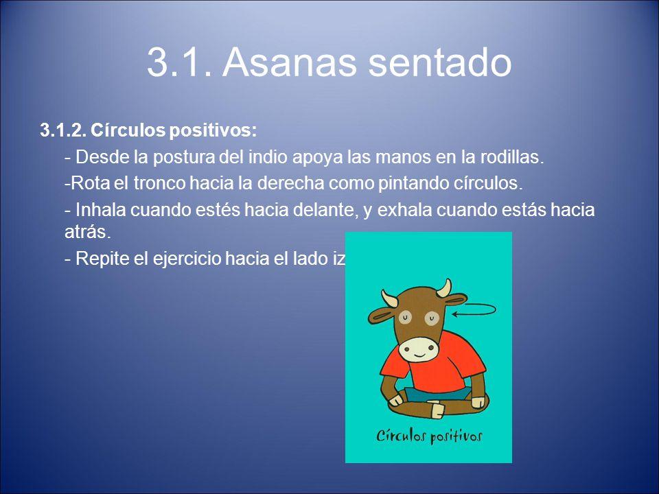 3.1. Asanas sentado 3.1.2. Círculos positivos: