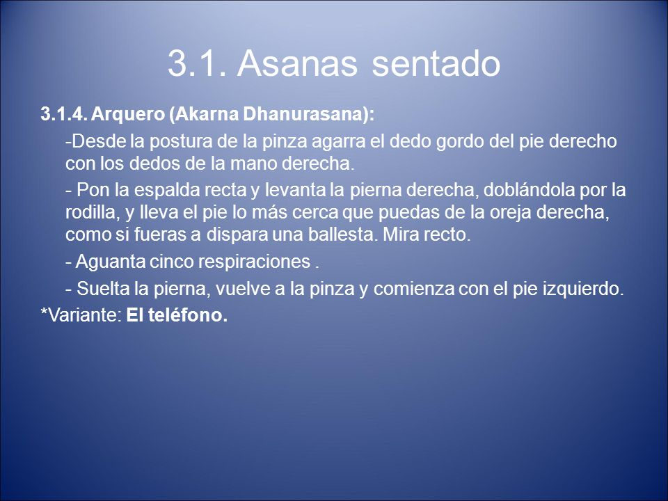 3.1. Asanas sentado 3.1.4. Arquero (Akarna Dhanurasana):