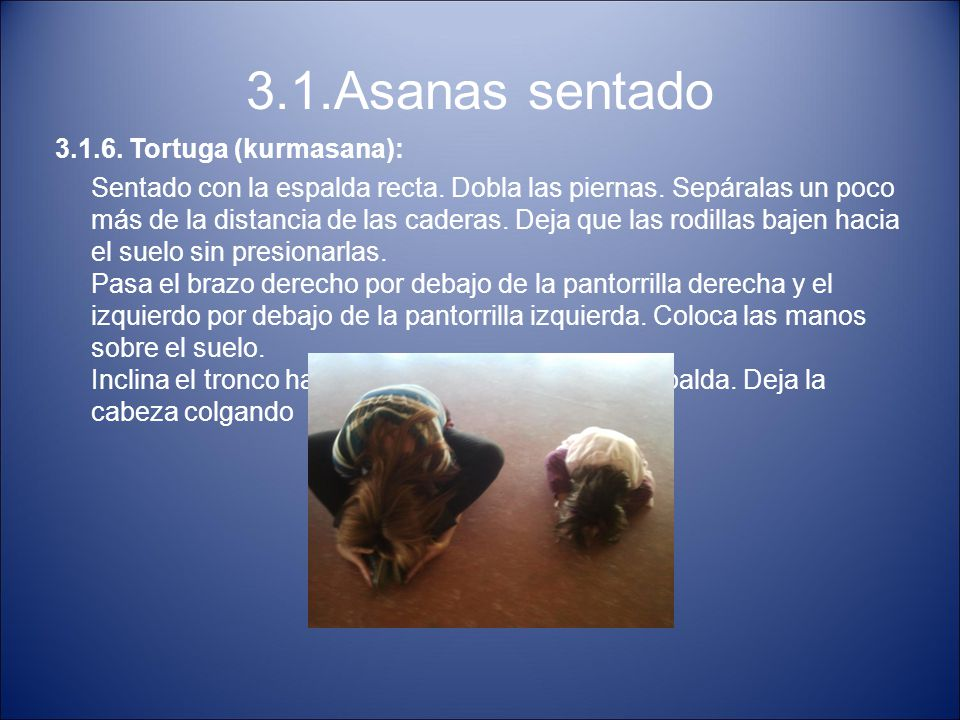3.1.Asanas sentado 3.1.6. Tortuga (kurmasana):