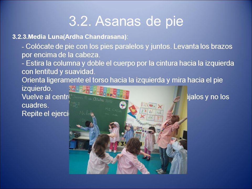 3.2. Asanas de pie 3.2.3.Media Luna(Ardha Chandrasana):