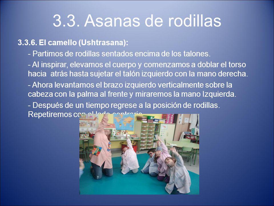 3.3. Asanas de rodillas 3.3.6. El camello (Ushtrasana):