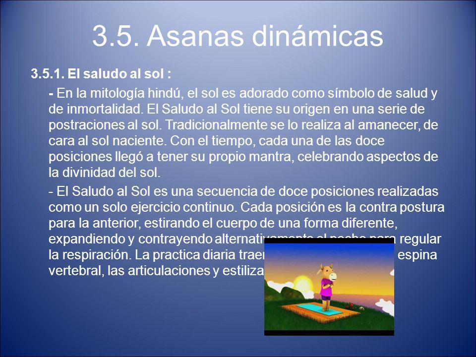 3.5. Asanas dinámicas 3.5.1. El saludo al sol :