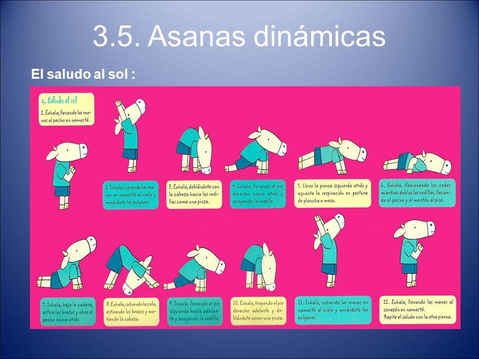 3.5. Asanas dinámicas El saludo al sol :
