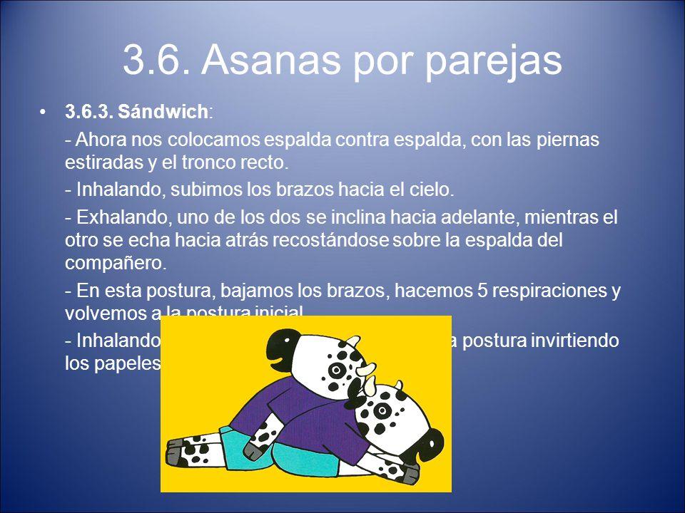 3.6. Asanas por parejas 3.6.3. Sándwich: