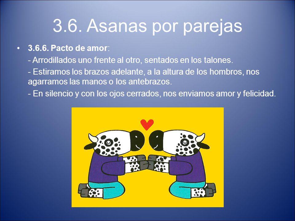 3.6. Asanas por parejas 3.6.6. Pacto de amor: