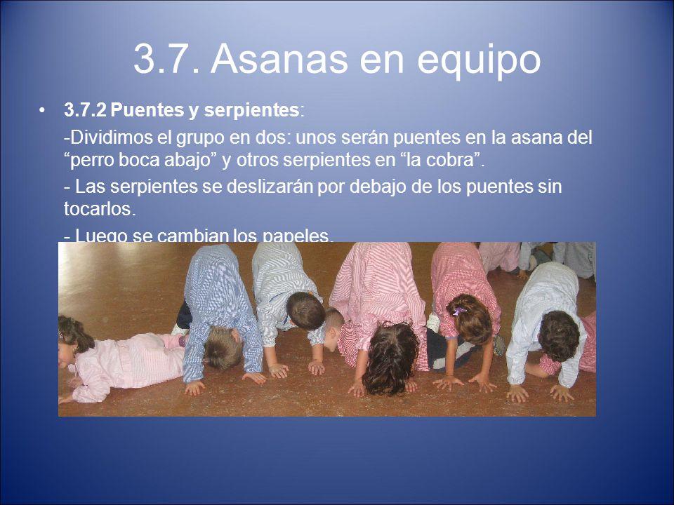 3.7. Asanas en equipo 3.7.2 Puentes y serpientes: