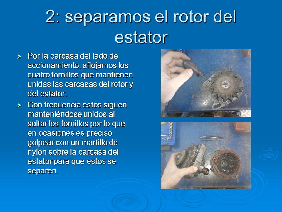 2: separamos el rotor del estator