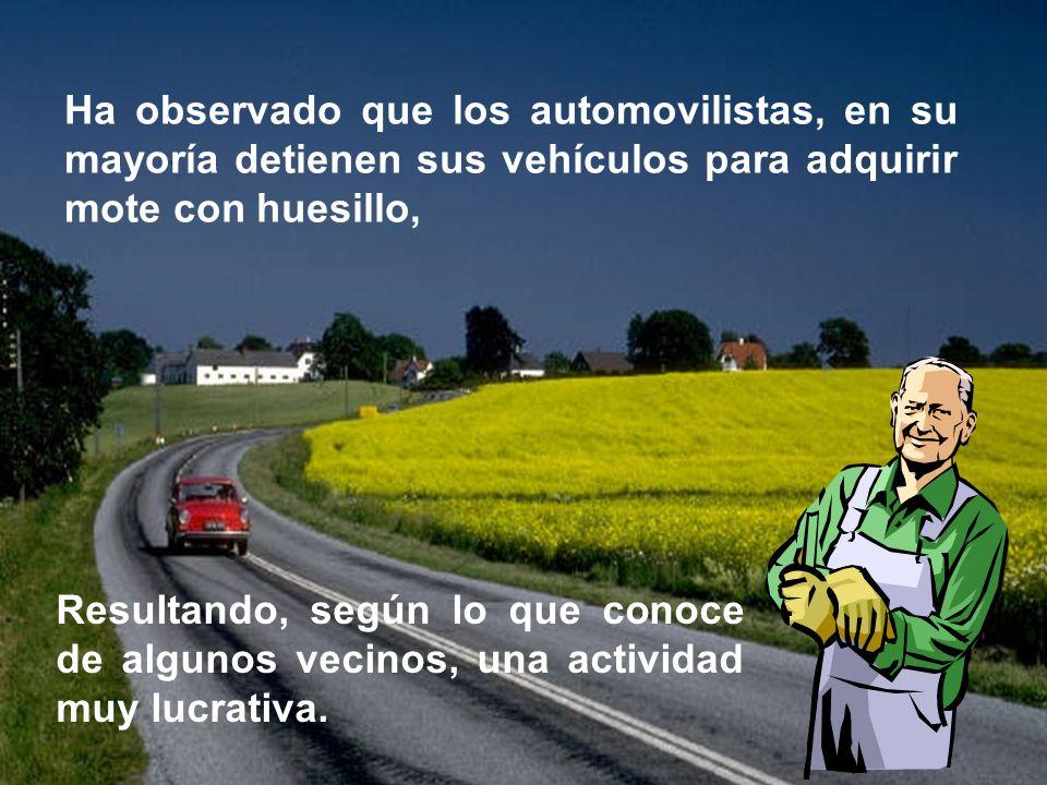 Ha observado que los automovilistas, en su mayoría detienen sus vehículos para adquirir mote con huesillo,