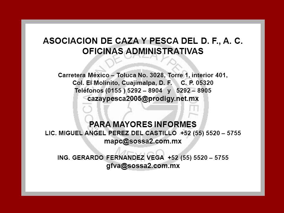 ASOCIACION DE CAZA Y PESCA DEL D. F., A. C. OFICINAS ADMINISTRATIVAS