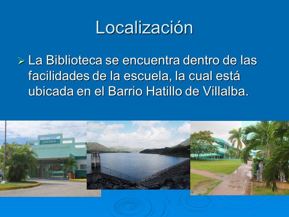 Localización La Biblioteca se encuentra dentro de las facilidades de la escuela, la cual está ubicada en el Barrio Hatillo de Villalba.