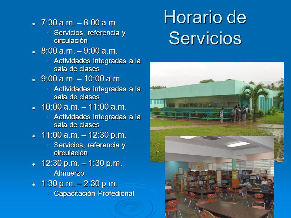 Horario de Servicios 7:30 a.m. – 8:00 a.m. 8:00 a.m. – 9:00 a.m.