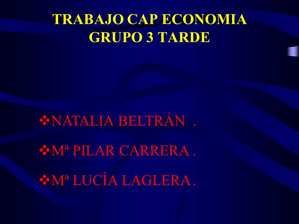 TRABAJO CAP ECONOMIA GRUPO 3 TARDE