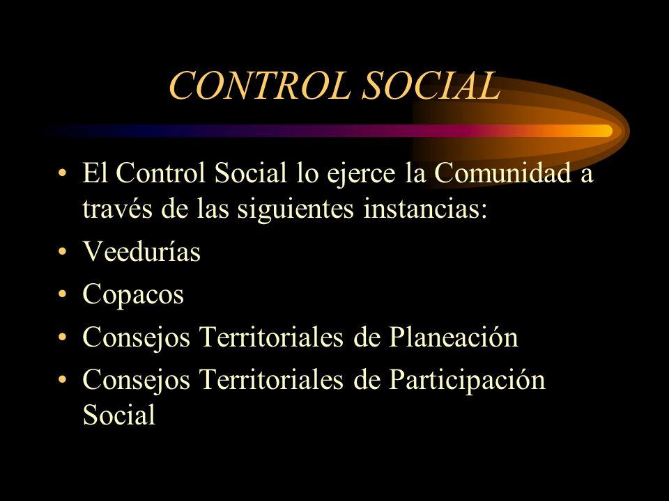 CONTROL SOCIALEl Control Social lo ejerce la Comunidad a través de las siguientes instancias: Veedurías.