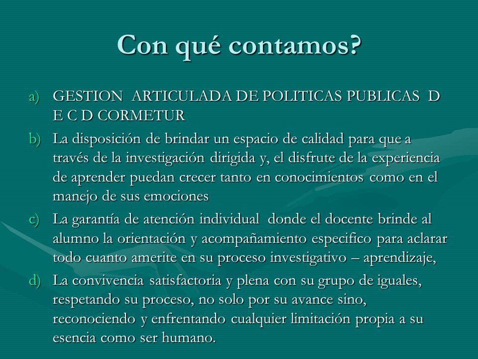 Con qué contamos GESTION ARTICULADA DE POLITICAS PUBLICAS D E C D CORMETUR.