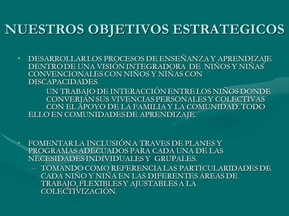 NUESTROS OBJETIVOS ESTRATEGICOS