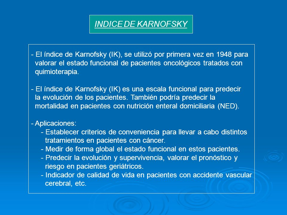 INDICE DE KARNOFSKY - El índice de Karnofsky (IK), se utilizó por primera vez en 1948 para.
