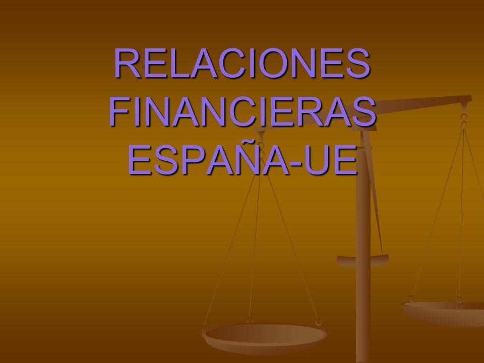 RELACIONES FINANCIERAS ESPAÑA-UE