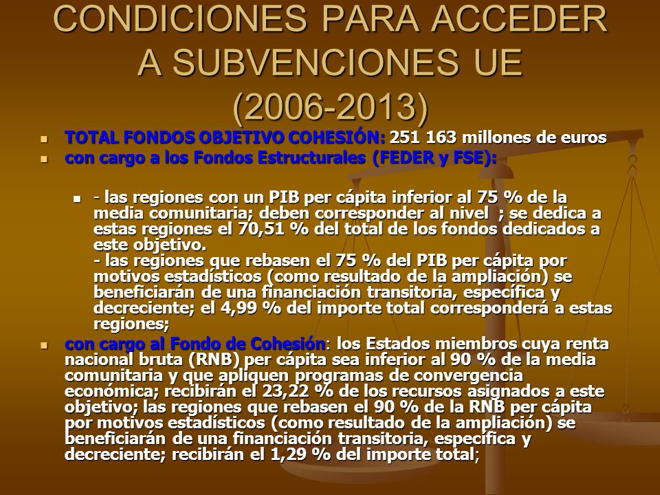 CONDICIONES PARA ACCEDER A SUBVENCIONES UE (2006-2013)