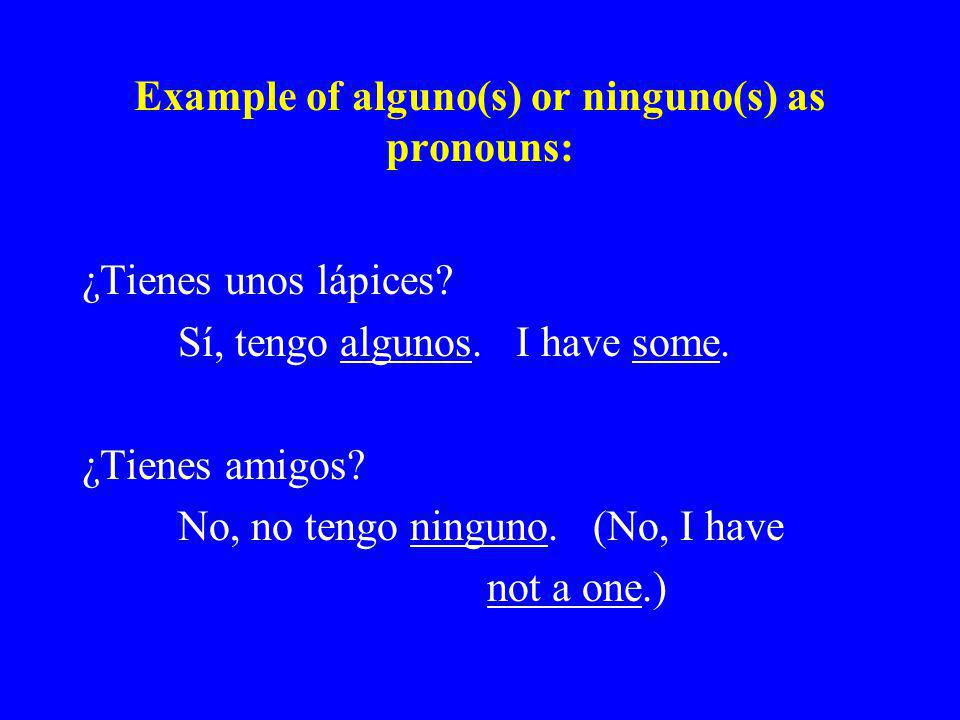 Example of alguno(s) or ninguno(s) as pronouns: