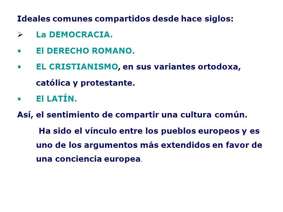 Ideales comunes compartidos desde hace siglos: