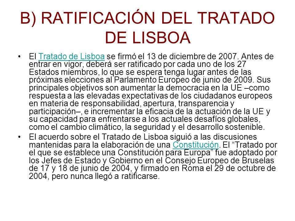 B) RATIFICACIÓN DEL TRATADO DE LISBOA