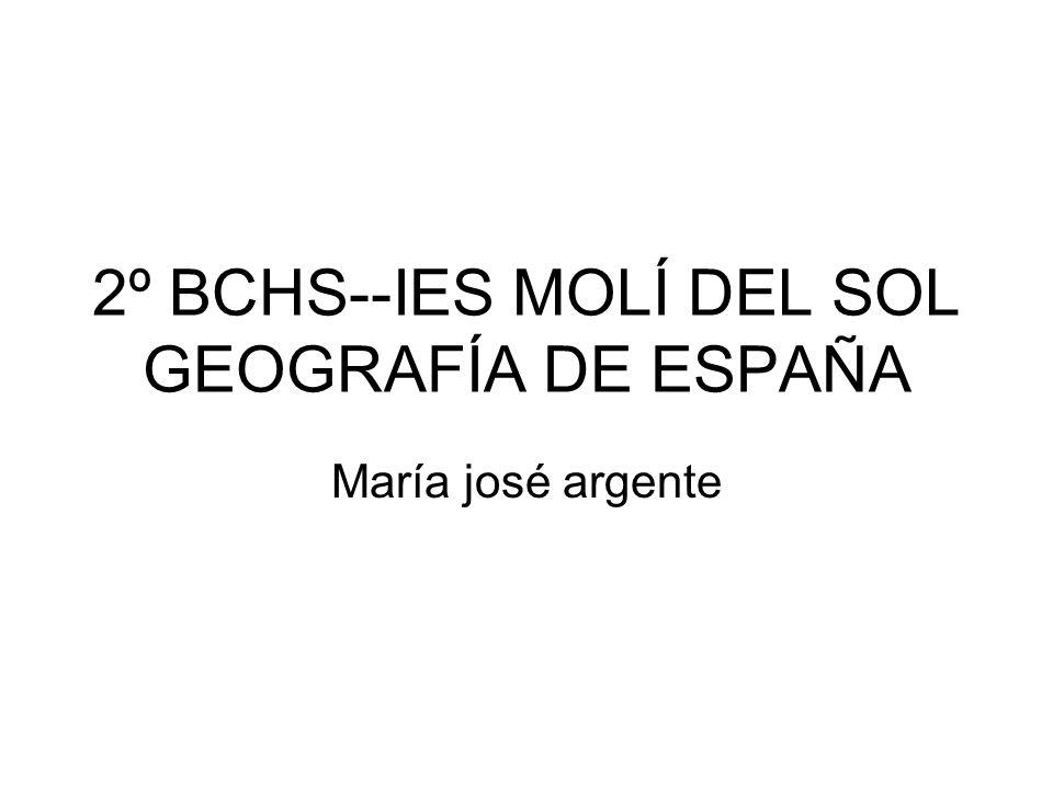 2º BCHS--IES MOLÍ DEL SOL GEOGRAFÍA DE ESPAÑA