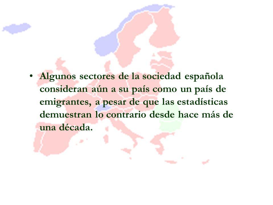 Algunos sectores de la sociedad española consideran aún a su país como un país de emigrantes, a pesar de que las estadísticas demuestran lo contrario desde hace más de una década.