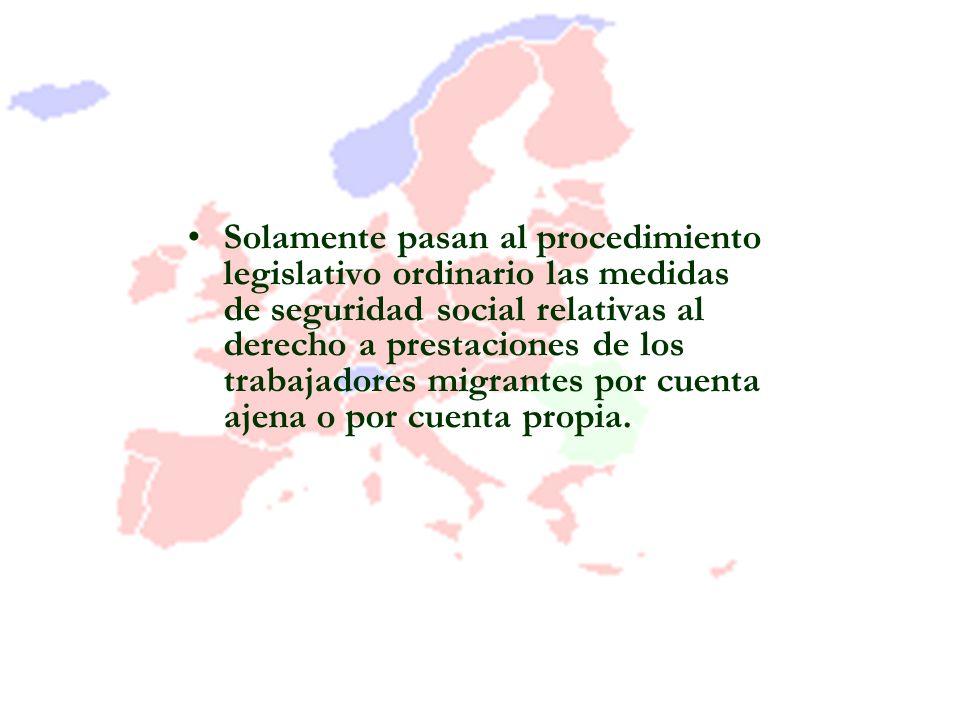 Solamente pasan al procedimiento legislativo ordinario las medidas de seguridad social relativas al derecho a prestaciones de los trabajadores migrantes por cuenta ajena o por cuenta propia.