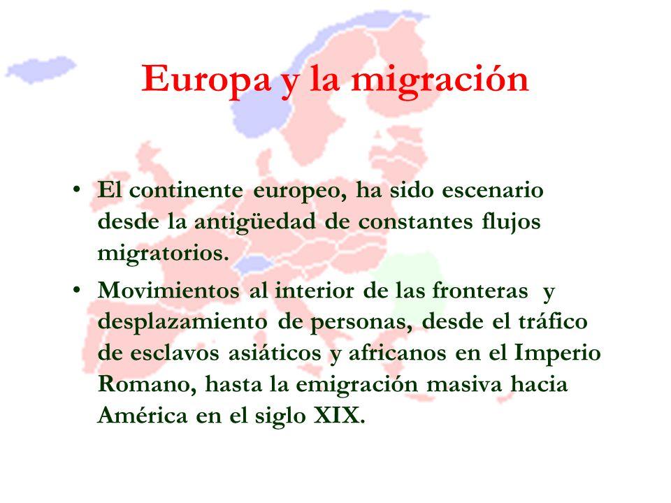 Europa y la migración El continente europeo, ha sido escenario desde la antigüedad de constantes flujos migratorios.