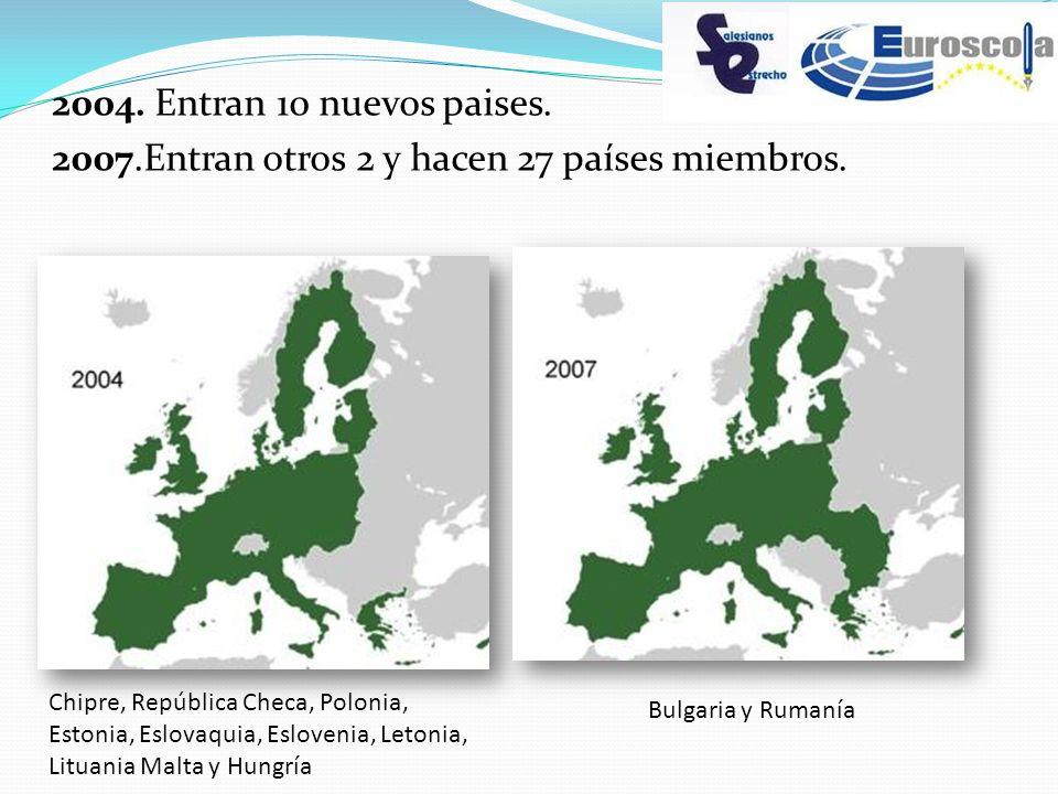 2004. Entran 10 nuevos paises. 2007.Entran otros 2 y hacen 27 países miembros.