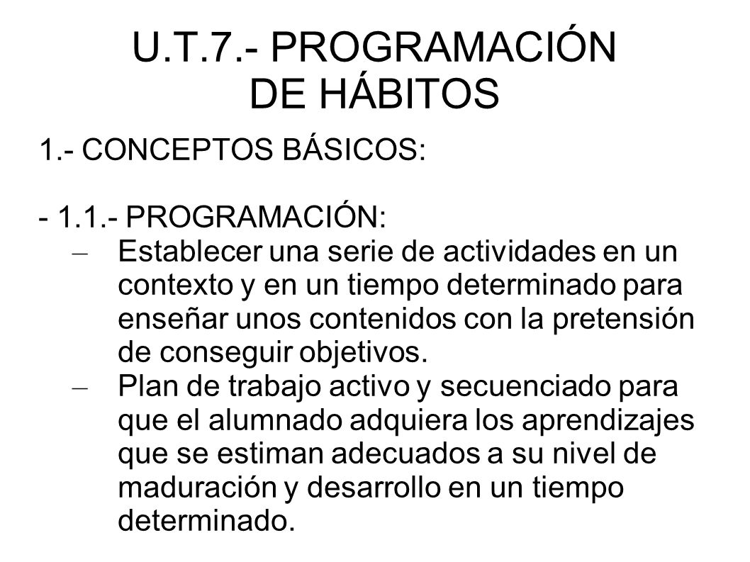 U.T.7.- PROGRAMACIÓN DE HÁBITOS