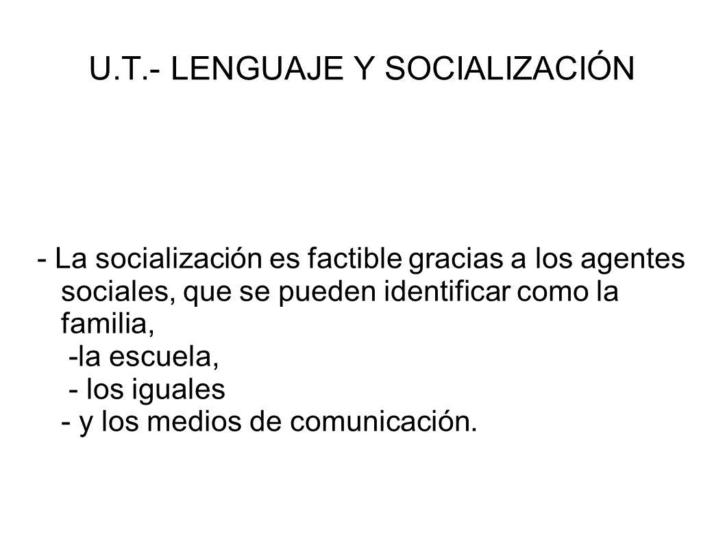 U.T.- LENGUAJE Y SOCIALIZACIÓN